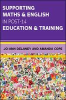 Delaney, Jo-Ann, Cope, Amanda - Supporting Maths & English in Post-14 Education & Training - 9780335264100 - V9780335264100