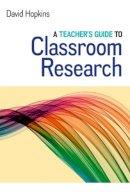 Hopkins, David - A Teacher's Guide to Classroom Research - 9780335264681 - V9780335264681