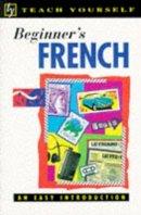 Carpenter, Catrine - Beginner's French (TYL) - 9780340555781 - KTM0006212
