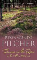 Pilcher, Rosamunde - Flowers in the Rain - 9780340567999 - KRF0028163