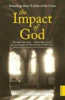 - The Impact of God: Soundings from St. John of The Cross (Hodder Christian Paperbacks) - 9780340612576 - V9780340612576