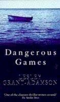 Grant-Adamson, Lesley - Dangerous Games - 9780340628720 - KRF0004711