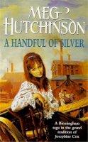 Hutchinson, Meg - A Handful of Silver - 9780340675182 - KRF0031214