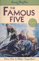 Blyton, Enid - Five on a Hike Together (Famous Five Classic) - 9780340681152 - 9780340681152