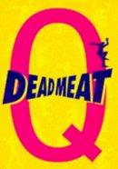 '''Q''' - Deadmeat - 9780340685587 - KST0034513