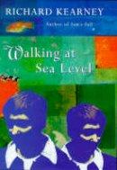 Kearney, Richard - Walking At Sea Level - 9780340689752 - KEX0307826
