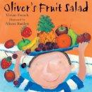 French, Vivian; Barlett, Alison - Oliver's Fruit Salad - 9780340704530 - V9780340704530
