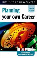 Wendy Hirsh, Charles Jackson - Planning Your Career in a Week (Successful Business in a Week) - 9780340705414 - KHS0070482