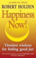 Holden, Robert - Happiness Now! - 9780340713099 - KRF0045712
