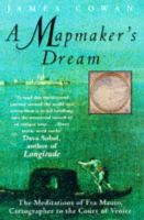 Cowan, James - A Mapmaker's Dream: The Meditations of Fra Mauro, Cartographer to the Court of Venice - 9780340717400 - KSG0022421