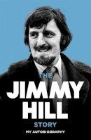 Hill, Jimmy - The Jimmy Hill Story - 9780340717769 - V9780340717769