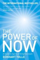 Eckhart Tolle - THE POWER OF NOW: A GUIDE TO SPIRITUAL ENLIGHTENMENT - 9780340733509 - 9780340733509