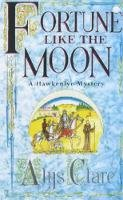 Clare, Alys - Fortune Like the Moon (Hawkenlye Mysteries) - 9780340739327 - KSG0022437