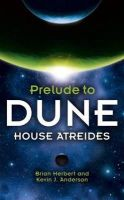 Herbert, Brian, J Anderson, Kevin - House Atreides (Prelude to Dune) - 9780340751763 - KCG0001268