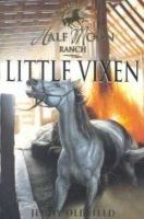 Oldfield, Jenny - Little Vixen (Horses Of Half Moon Ranch: 10) - 9780340757307 - KRF0009543