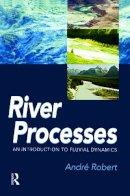 Robert, Andre - River Processes - 9780340763391 - V9780340763391