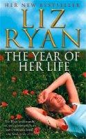 Ryan, Liz - The Year of Her Life - 9780340768785 - KRF0009327