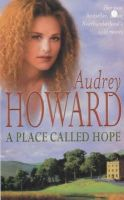 Howard, Audrey - A Place Called Hope - 9780340769294 - KRF0036946