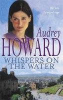 Howard, Audrey - Whispers on the Water - 9780340769331 - KRA0002288