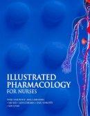 Simonsen, Terje; Aarbakke, Jarle; Lysa, Dr. Roy; Kay, Ian; Evison, Stella; Sinnott, Paul; Coleman, Iain - Illustrated Pharmacology for Nurses - 9780340809723 - V9780340809723