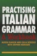 Bianchi, Alessia; Boscolo, Clelia; Harrison, Stephen - Practising Italian Grammar - 9780340811443 - V9780340811443