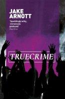 Arnott, Jake - Truecrime - 9780340818572 - KLN0014897