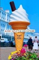 Sayle, Alexei - The Dog Catcher - 9780340819449 - V9780340819449