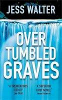Walter, Jess - Over Tumbled Graves - 9780340819913 - V9780340819913