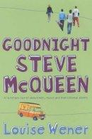 Wener, Louise - Goodnight Steve McQueen - 9780340820292 - KHS0047932