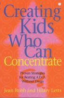 Robb, Jean, Letts, Hilary - Creating Kids Who Can Concentrate - 9780340820445 - KEX0263598