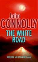 Connolly, John - The White Road - 9780340821206 - KOC0009478