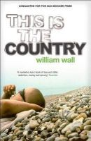 Wall, William - This is the Country - 9780340822166 - V9780340822166