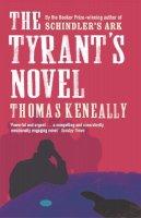 Keneally, Thomas - The Tyrant's Novel - 9780340825266 - KSG0021250