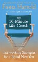 Harrold, Fiona - 10 Minute Life Coach - 9780340829639 - KTJ0027143
