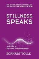 Tolle, Eckhart - Stillness Speaks: Whispers of Now - 9780340829745 - V9780340829745