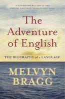 Melvyn Bragg - Adventure of English - 9780340829936 - V9780340829936