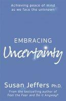 Jeffers, Susan - Embracing Uncertainty - 9780340830222 - V9780340830222