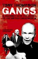 Thompson, Tony - Gangs: A Journey into the Heart of the British Underworld - 9780340830536 - KLJ0020463
