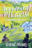 Moore, David - The Accidental Pilgrim: Travels with a Celtic Saint - 9780340832288 - KEX0293707