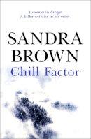 Brown, Sandra - Chill Factor - 9780340836422 - V9780340836422