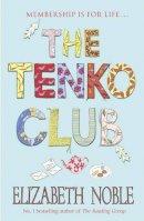 Noble, Elizabeth - The Tenko Club - 9780340836828 - KEX0268071