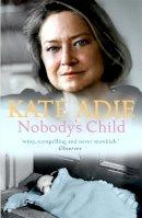 Adie, Kate - Nobody's Child - 9780340838013 - V9780340838013