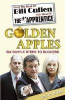 CULLEN, Bill - Golden Apples: From Market Stall to Millionaire: A Wealth of Wisdom You Can't Afford to Ignore - 9780340838983 - KRF0021887