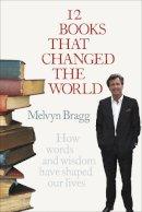 Melvyn Bragg - 12 Books That Changed the World - 9780340839829 - V9780340839829