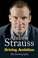 Strauss, Andrew - Driving Ambition - My Autobiography - 9780340840689 - 9780340840689