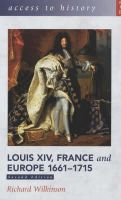 Wilkinson, Richard - Louis XIV, France and Europe 1661-1715 (Access to History) (Access to History) - 9780340846889 - V9780340846889