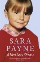 Payne, Sara - Sara Payne: A Mother's Story - 9780340862780 - KNW0007346