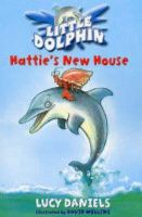 Daniels, Lucy - Hattie's New House (Little Dolphin) - 9780340873465 - KLJ0000685