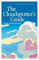 Pretor-Pinney, Gavin - THE CLOUDSPOTTER'S GUIDE - 9780340895900 - V9780340895900