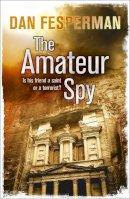 Fesperman, Dan - The Amateur Spy - 9780340896853 - KRF0016424